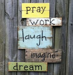 Handmade Shabby Rustic Reclaimed Wooden Sign / Wall Hanging Pray, Work, Laugh