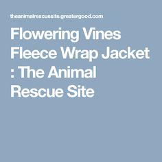 Flowering Vines Fleece Wrap Jacket : The Animal Rescue Site