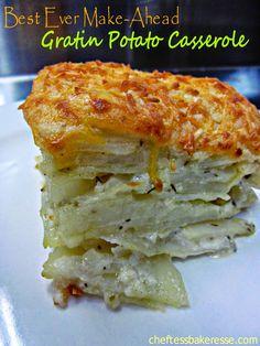 Chef Tess Bakeresse: Best Ever Make-Ahead Potato Gratin Casserole (for second Thanksgiving)