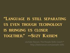 Quote Suzy Kassem: Language is still separating us even though technology is bringing us closer together.
