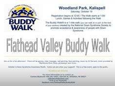 The 1st Annual Flathead Valley Buddy Walk is Oct 19, at Woodland Park in Kalispell, Mt. Come out and show your support!
