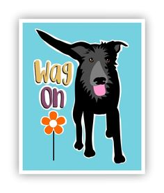 Wag On, Black Dog, Dog Art, Dog Poster, Ralph Waldo Emerson, Hippie Art, 11 x 14 Poster. Dog Art ,Hippie Style! Featuring a mixed breed Black Dog and the words Wag On. So much fun as wall décor in a girls bedroom. Your poster will be packaged in a sealed cello sleeve with backboard and shipped flat in a heavy cardboard mailing envelope. Keep in mind that the colors you see on your screen may not be an exact match to your printed poster. To return to my shop:...