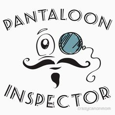 Pantaloon Inspector: available as t shirt, hoodie, graphic tee, stickers,  phone cases, prints, cards, posters, home décor, pillows, totes, laptop skins, duvets, coffee mugs, travel mugs, leggings, pencil skirts, scarves, tablet cases, bags, notebooks, journals, canvases, metal prints, drawstring bags, phone wallets, contrast tanks, Chiffon tops, graphic t shirt dress, a-line dress, wall tapestry, clocks, acrylic block