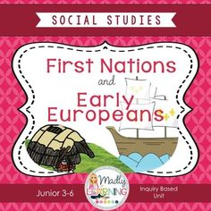 First Nations and Europeans in Early CanadaThis product is designed for the New… Curriculum, Homeschool, Great Lakes Region, Canadian History, First Contact, First Nations, Esl, Social Studies, Ontario