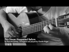 Videos - Charlie Kager Fingerstyle Guitar, Paul Mccartney, Never, Acoustic, Lyrics, Music Instruments, Shit Happens, Soul Food, Videos