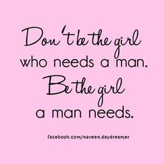 Don't be that girl.... ;)<3<3<3