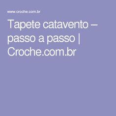Tapete catavento – passo a passo | Croche.com.br