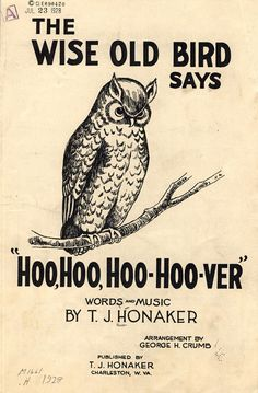 """The Wise Old Bird Says Hoo, Hoo, Hoo-Hoo-ver."" Campaign song sheet music from Herbert Hoover's 1928 campaign, during which he defeated Al Smith.As seen in the Library of Congress book Presidential Campaign Posters."