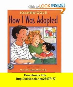 How I Was Adopted (Mulberry ) (9780688170554) Joanna Cole, Maxie Chambliss , ISBN-10: 0688170552  , ISBN-13: 978-0688170554 ,  , tutorials , pdf , ebook , torrent , downloads , rapidshare , filesonic , hotfile , megaupload , fileserve