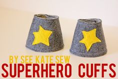 Superhero Cuffs - because a superhero is not complete without them! 2-3 colors felt, plus velcro... http://seekatesew.blogspot.com/