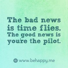 Time Flies, you're the pilot, quote