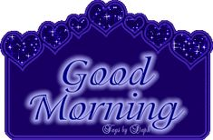 Good Morning Comments, Graphics and Greetings Codes for Orkut, Friendster, Myspace, Tagged Good Morning Animated Images, Good Morning Love Gif, Good Morning Quotes For Him, Latest Good Morning, Good Morning Prayer, Happy Morning, Good Morning Picture, Good Morning Greetings, Morning Pictures