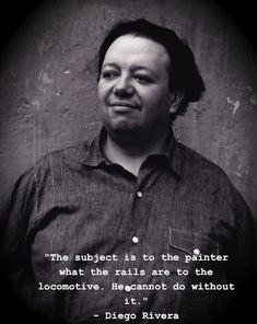 Diego Rivera Quotes. QuotesGram  / 50 Most Influential and Famous Paintings of All Time http://www.kuyadex.info/2017/04/50-Most-Influential-Famous-Paintings-All-Time.html