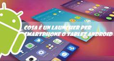 UNIVERSO NOKIA: Cosa è un Launcher per smartphone tablet Android: ...