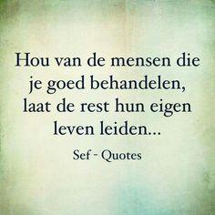 2* Sef Quotes, Broken Friendship, Dutch Quotes, Lol So True, Relationship Advice, Karma, Slogan, Qoutes, Mindfulness