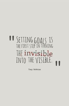 """Setting goals is the first step in turning the invisible into the visible."" www.indenken.nl"