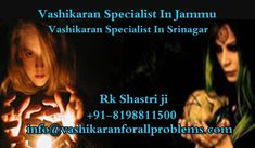Pandit R.K Shastri is the Vashikaran Specialist in Jammu Srinagar Get Love Problem Solution With Vashikaran Mantra. Our Astrologer giving best vashikaran Solution, Love back Solution, Love marriage Specialist Astrologer in India  #VashikaranSpecialist, #VashikaranSpecialistInJammu, #VashikaranSpecialistInSrinagar, #VashikaranSpecialistAstrologerInJammu, #VashikaranSpecialistAstrologerInSrinagar