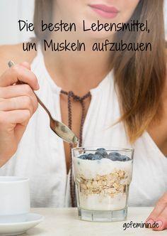 Mehr Muskeln, weniger Fett! Die besten Lebensmittel zum Muskelaufbau