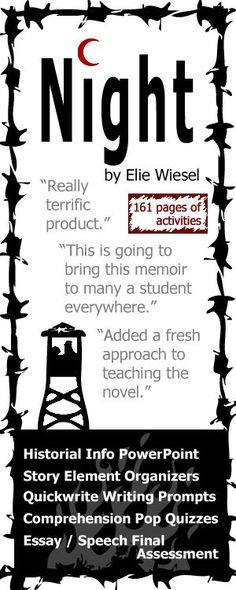 An inspiring teaching unit for Elie Wiesel's deeply moving Holocaust memoir Night. 161 pages of activities that are sure to engage high school English students. Holocaust History, Google Earth Multimedia Tour, Plot, Conflict, Characters, Writing Journals, Pop Quizzes, Vocabulary, Figurative Language, Essay, Supplemental Videos