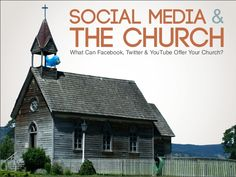 Social Media & The Church: What Can Facebook, Twitter & YouTube Offer Your Church?