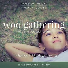 Today's is 'woolgathering' . Today's is 'woolgathering' . Unusual Words, Weird Words, Rare Words, Big Words, Unique Words, Cool Words, English Vocabulary Words, English Words, English Language