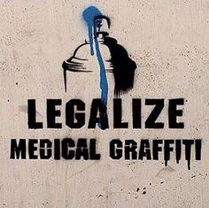 legalize medical graffiti