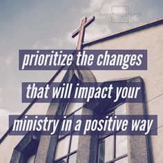 Prioritize the changes that will impact your ministry in a positive way.  __ Change is good but too much at one time can overwhelm your volunteers. __ To read the full post and for more kingdom building church growing people leading tips check out http://ift.tt/1QGcENM Link in bio! __ #everythingchurch #leadership #pastors #church #ministry #podcast #itunes #churchleadership #churchstaff #leadpastors #studentpastors #nextgen #studentmin #stumin #youthmin #kidsmin #communication #team…
