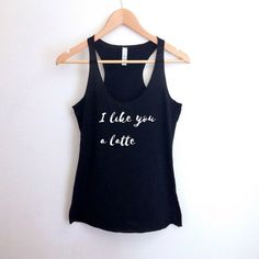 I Like You a Latte Coffee Tank Top | Black White Calligraphy Word Quote Shirt | Women's Fashion Summer Raceback Running Workout Gym Yoga Tank by theavantmarket