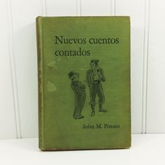 Nuevos Cuentos Contados, More Twice-Told Tales for Beginners by John M Pittaro, 1942 D C Heath & Co by naturegirl22 on Etsy