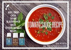 Easy Tomato Sauce with Basil and Thyme • 2 tablespoons olive oil • 1 onion, chopped • 1 clove garlic, minced • 3 14-ounce can diced tomatoes • Salt to taste • 1 drop Black Pepper essential oil • 1 drop Basil essential oil • 1 drop Thyme essential oil Cook, stirring occasionally, until the tomatoes break down and the mixture thickens, 10-15 minutes. Add Black Pepper, Basil, and Thyme essential oils. Adjust seasonings to taste, and serve over Einkorn Spaghetti. ‪#‎InTheKitchenWithYL‬