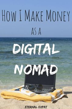 How I make money to travel the world | How I make money online | How I live as a digital nomad | Eternal Expat