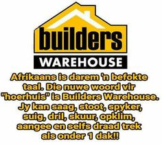 Builders Warehouse, Afrikaanse Quotes, Haha, Jokes, Humor, Funny, Paper Craft, South Africa, Husky Jokes
