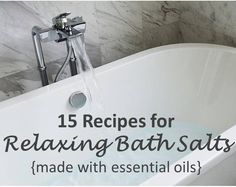 15 Recipes for Relaxing Bath Salts {with essential oils} - ONE essential COMMUNITY