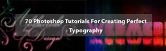 perfecttypographybanner 70 Photoshop Tutorials For Creating Perfect Typography