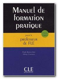 Manuel de formation pratique pour le professeur de FLE / Paola Bertocchini, Edwige Costanzo - Paris : CLE International, cop. 2008