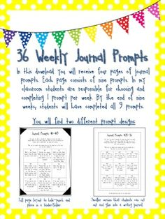 In this download you will receive four pages of journal prompts. Each page consists of nine prompts. In my classroom students are responsible for choosing and completing 1 prompt per week. By the end of nine weeks, students will have completed all 9 prompts.I created these four pages of journal prompts for my students to use each of our four nine weeks.