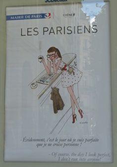 """affiche parisien Kanako  """"Évidemment, c'est le jour où je suis parfaite  que je ne croise personne"""". La solitude des grandes villes!"""