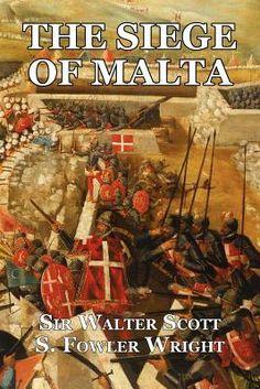 The Siege of Malta: An Historical Novel