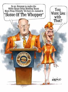 "Spurious Spicer, Kellyanne Conwoman & the rest of the Trump troupe of performers ARE determined to ""Have it their way"" (I know Burger King ditched the slogan but they had it fits)"