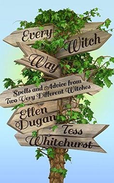 Every Witch Way: Spells and Advice from Two Very Different Witches