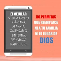 No permitas que un celular reemplace ni a tu familia, ni el lugar de Dios.