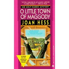 Maggody, Arly Hanks Mysteries - by Joan Hess, very entertaining!