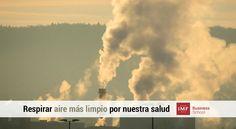 Según la OMS: Para que las personas estén sanas, deben respirar aire limpio, desde la primera inhalación hasta la última.