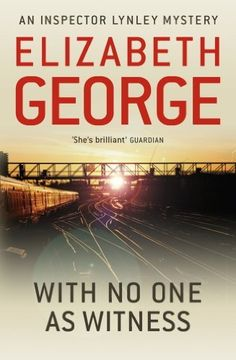 With No One as Witness (Inspector Lynley) by Elizabeth George, http://www.amazon.com/dp/B005ES0VYS/ref=cm_sw_r_pi_dp_MZIbsb101RMJT