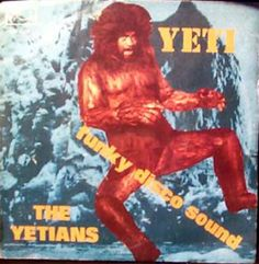 The Yetians - Yeti - Disco Bad, Yeti Good. is it Yet-tee-ans, or Ye-shans? Greatest Album Covers, Cool Album Covers, Music Album Covers, Music Albums, Book Covers, Lp Cover, Vinyl Cover, Cover Art, Bad Album
