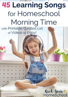 Add a boost to your homeschool morning time with these 45 learning songs! Includes a printable curated list of videos to make it easy. #homeschool #homeschoolmorningtime #learningsongs