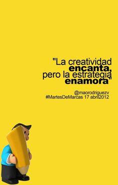 """""""La creatividad encanta, pero la estrategia enamora"""" ¡Buenos días, estrategas!"""