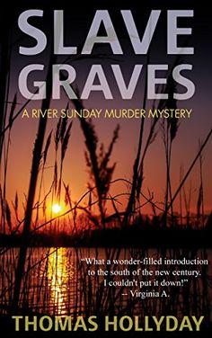 Slave Graves (River Sunday Romance Mysteries Book 1) by Thomas Hollyday http://www.amazon.com/dp/B006C7581Q/ref=cm_sw_r_pi_dp_yZySwb0KX1T11