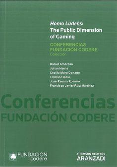 Homo Ludens : the public dimensión of gaming.   Aranzadi, 2014.