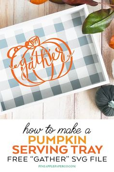 FREE Gather Thanksgiving SVG - Free Gather SVG File and tutorial to make a DIY Gather Wood Table Decar with your Cricut - Pineapple Paper Co. Free Thanksgiving Printables, Hosting Thanksgiving, Thanksgiving Crafts, Thanksgiving Decorations, Monogrammed Stationery, Diy Cutting Board, Cricut Vinyl, Cricut Craft, Papers Co